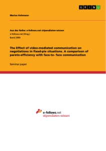 Titel: The Effect of video-mediated communication on negotiations in fixed-pie situations. A comparison of pareto-efficiency with face-to- face communication