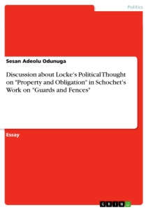 """Titel: Discussion about Locke's Political Thought on """"Property and Obligation"""" in Schochet's Work on """"Guards and  Fences"""""""