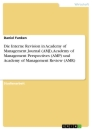 Titel: Die Interne Revision in Academy of Management Journal (AMJ), Academy of Management Perspectives (AMP) und  Academy of Management Review (AMR)