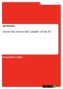 Titel: Assess the Democratic Quality of the EU