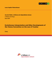 Titel: Evolutionary Interpretation and Other Developments of the Vienna Convention on the Law of Treaties