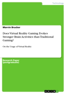 Titel: Does Virtual Reality Gaming Evokes Stronger Brain Activities than Traditional Gaming?