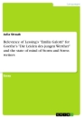 """Titel: Relevance of Lessing's """"Emilia Galotti"""" for Goethe's """"Die Leiden des jungen Werther"""" and the state of mind of Storm and Stress writers"""