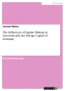 Titel: The Influences of Lignite Mining on Grevenbroich, the Energy Capital of Germany