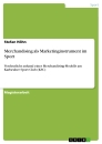 Titel: Merchandising als Marketinginstrument im Sport