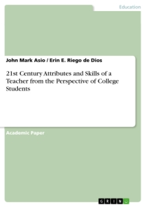 Titel: 21st Century Attributes and Skills of a Teacher from the Perspective of College Students