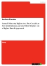 Titel: Sexual Minority Rights As a Pre-Condition For International Aid and Their Impact on a Rights Based Approach
