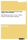 Titel: Milk Marketing System. A Case of Mieso Woreda, Oromia Region, Ethiopia