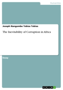 Titel: The Inevitability of Corruption in Africa