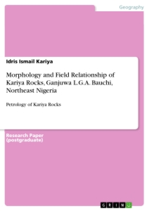 Titel: Morphology and Field Relationship of Kariya Rocks, Ganjuwa L.G.A. Bauchi, Northeast Nigeria