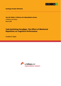 Titel: Task-Switching Paradigm. The Effect of Mechnical Repetition on Cognitive Performance