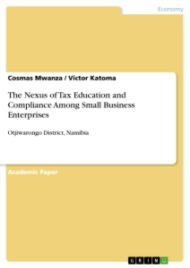 Titel: The Nexus of Tax Education and Compliance Among Small Business Enterprises