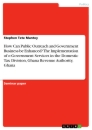 Titel: How Can Public Outreach and Government Business be Enhanced? The Implementation of e-Government Services in the Domestic Tax Division, Ghana Revenue Authority, Ghana