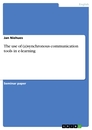 Titel: The use of (a)synchronous communication tools in e-learning