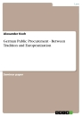 Titel: German Public Procurement - Between Tradition and Europeanization