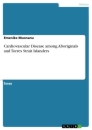 Titel: Cardiovascular Disease among Aboriginals and Torres Strait Islanders