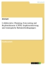 Titel: Collaborative Planning, Forecasting and Replenishment (CPFR). Implementierung und strategische Rahmenbedingungen