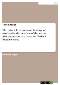 Titel: The principle of common heritage of mankind in the new law of the sea: An African perspective based on Nasila S. Rembe's work
