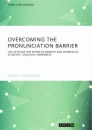 Titel: Overcoming the pronunciation barrier. The aptitude for phonetic mimicry and German ESL students' linguistic awareness