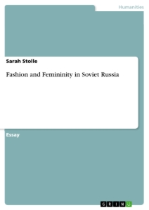 Titel: Fashion and Femininity in Soviet Russia