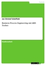 Titel: Business Process Engineering mit ARIS Toolset