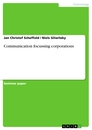 Titel: Communication focussing corporations