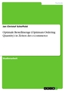 Titel: Optimale Bestellmenge (Optimum Ordering Quantity) in Zeiten des e-commerce