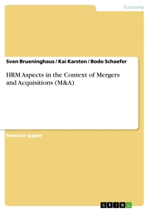 Titel: HRM Aspects in the Context of Mergers and Acquisitions (M&A)