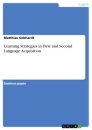 Titel: Learning Strategies in First and Second Language Acquisition