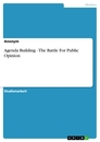 Titel: Agenda Building - The Battle For Public Opinion