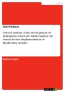 Titel: Critical analysis of the development of institutions which are related and/or are crucial for the implementation of biodiversity treaties