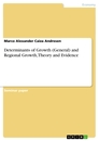 Titel: Determinants of Growth (General) and Regional Growth, Theory and Evidence