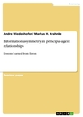 Titel: Information asymmetry in principal-agent relationships