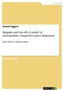 Titel: Bargains and rip-offs: A model of monopolistic competitive price dispersion