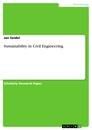 Titel: Sustainability in Civil Engineering