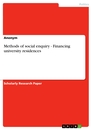 Titel: Methods of social enquiry  -  Financing university residences