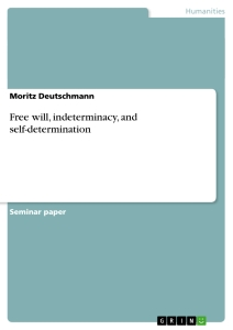 Titel: Free will, indeterminacy, and self-determination