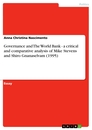 Titel: Governance and The World Bank - a critical and comparative analysis of Mike Stevens and Shiro Gnanaselvam (1995)
