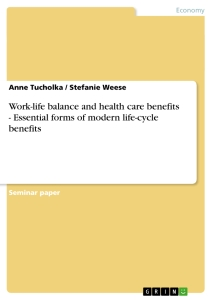 Titel: Work-life balance and health care benefits - Essential forms of modern life-cycle benefits