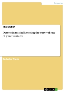 Titel: Determinants influencing the survival rate of joint ventures