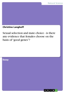 """Titel: Sexual selection and mate choice - is there any evidence that females choose on the basis of """"good genes""""?"""