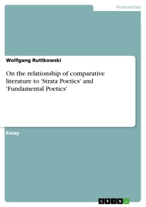Titel: On the relationship of comparative literature to 'Strata Poetics' and 'Fundamental Poetics'