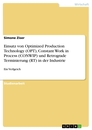 Titel: Einsatz von Optimized Production Technology (OPT), Constant Work in Process (CONWIP) und Retrograde Terminierung (RT) in der Industrie