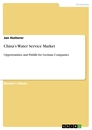 Titel: China's Water Service Market