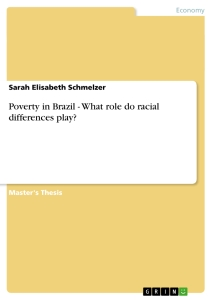 Titel: Poverty in Brazil - What role do racial differences play?