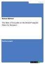 Titel: The Role of Sexuality in the British Vampire Films by Hammer