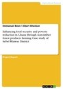 Titel: Enhancing food security and poverty reduction in Ghana through non-timber forest products farming: Case study of Sefwi Wiawso District