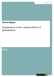 Titel: Examination of the cultural effects of globalisation
