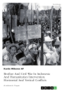 Titel: Brother And Civil War In Indonesia And Humanitarian Intervention. Horizontal And Vertical Conflicts