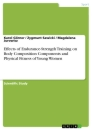 Titel: Effects of Endurance-Strength Training on Body Composition Components and Physical Fitness of Young Women